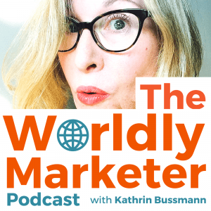 The Worldly Marketer Podcast with Kathrin Bussmann