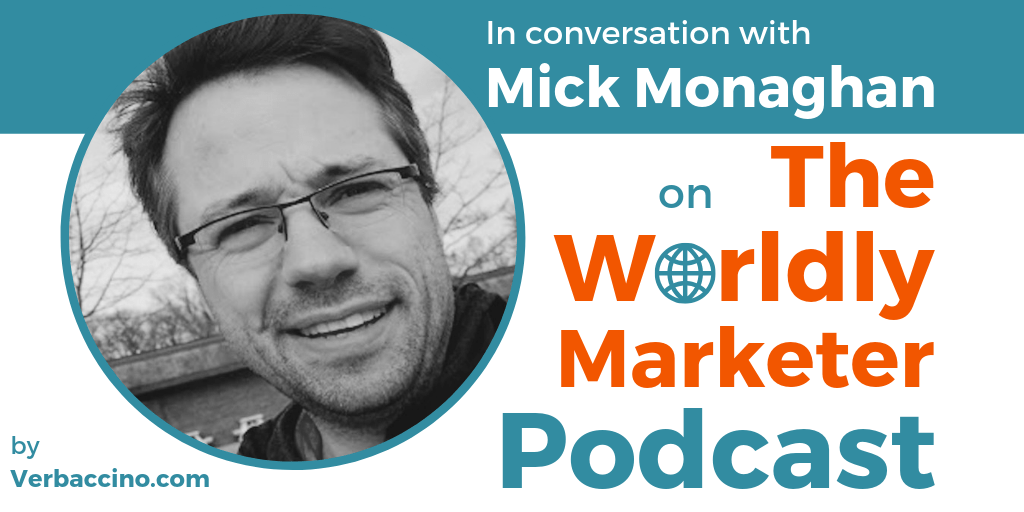 TWM 147: Why Smart Developers Build Software with International Markets in Mind w/ Mick Monaghan • Verbaccino